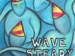 Wave Steady