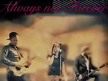 Always not Forever