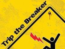 Trip The Breaker