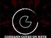 GODDAMN GOTHS ON METH