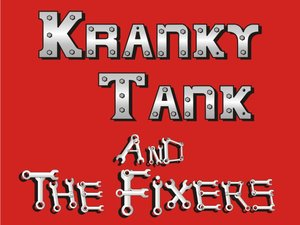 Kranky Tank and the Fixers