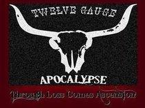 Twelve Gauge Apocalypse ~ R.I.P. ~ See: So We Persist