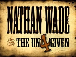 Nathan Wade and the Un4given