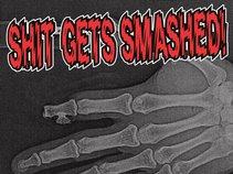 Shit Gets Smashed!