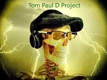 Tom Paul D Project