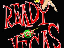 Ready For Vegas
