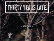 Thirty Years Late