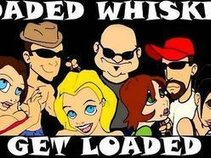 Loaded Whiskey