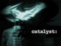 catalyst: