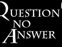 Question? No Answer