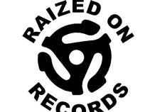 RAIZED ON RECORDS