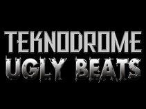 TEKNODROME / UGLY BEATS
