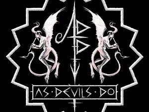 As Devils Do