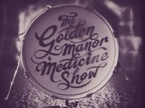 The Golden Manor Medicine Show