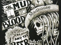 The Mud the Blood and the Beer