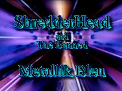 Shredderhead and The Banned