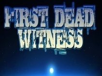 First Dead Witness
