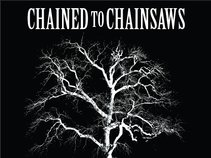Chained to Chainsaws