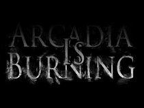 ARCADIA IS BURNING
