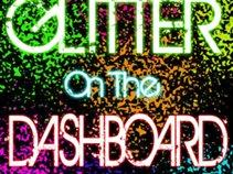 Glitter On the Dashboard