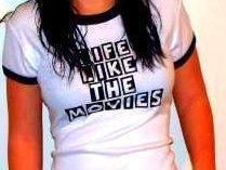 LIFE LIKE THE MOVIES