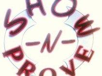 SHOW -N- PROVE ent.
