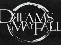 Dreams May Fall