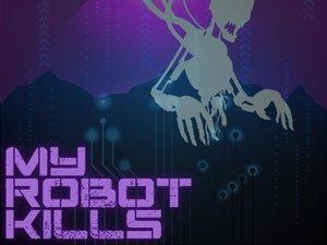 My Robot Kills