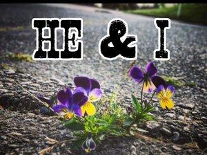 He & I