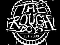 The Rough Boys