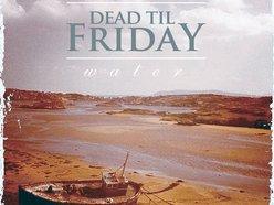 Image for Dead Til Friday
