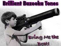 Brilliant Bazooka Tones