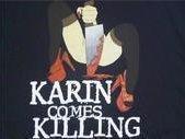 Karin Comes Killing