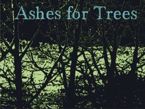Ashes For Trees