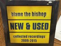 Blame The Bishop