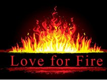 Love for FIre