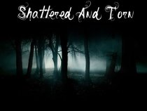 Shattered And Torn