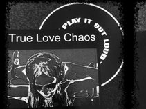 True Love Chaos