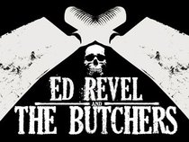 Ed Revel and The Butchers