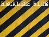 RECKLESS RIDE