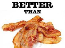 Better Than Bacon