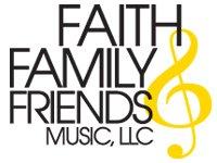 Faith, Family & Friends Music