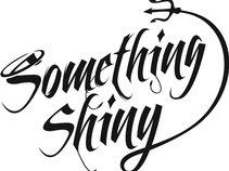Something Shiny Band