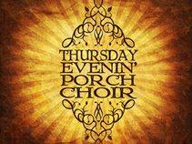 Thursday Evenin' Porch Choir