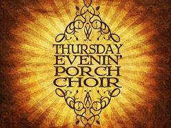 Image for Thursday Evenin' Porch Choir