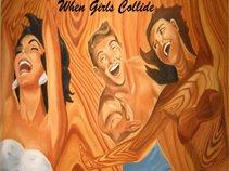 When Girls Collide