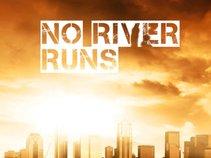 No River Runs