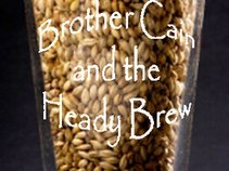 Brother Cain and the Heady Brew