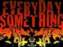 everyday something