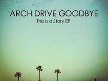 Arch Drive Goodbye